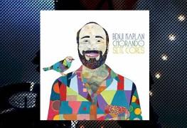 Benji Kaplan, Chorando Sete Cores Review 7