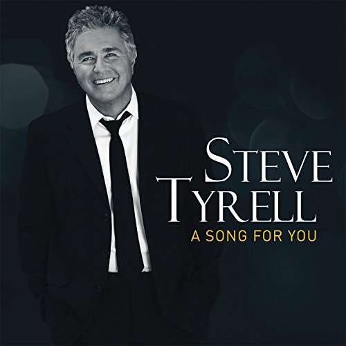 Steve Tyrell, Song For You Review 2