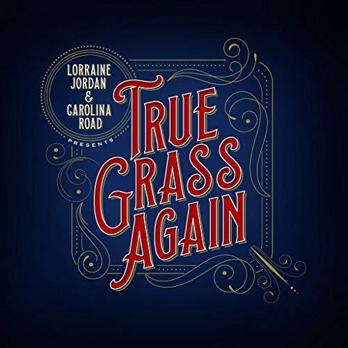 Lorraine Jordan & Carolina Road, True Grass Again 2