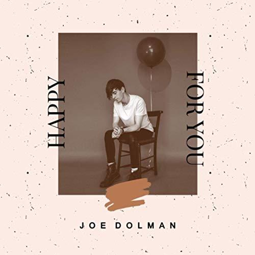 Joe Dolman, Happy For You Review 2