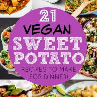 21 Vegan Sweet Potato Recipes That You Should Make For Dinner!