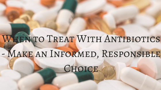when to treat with antibiotics, natural treatment options, holistic medicine, herbal treatments, essential oils for infections