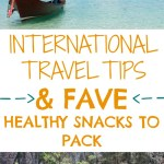 Pack Everything But Your Waistline: International Travel Tips + FAVE Healthy Snacks