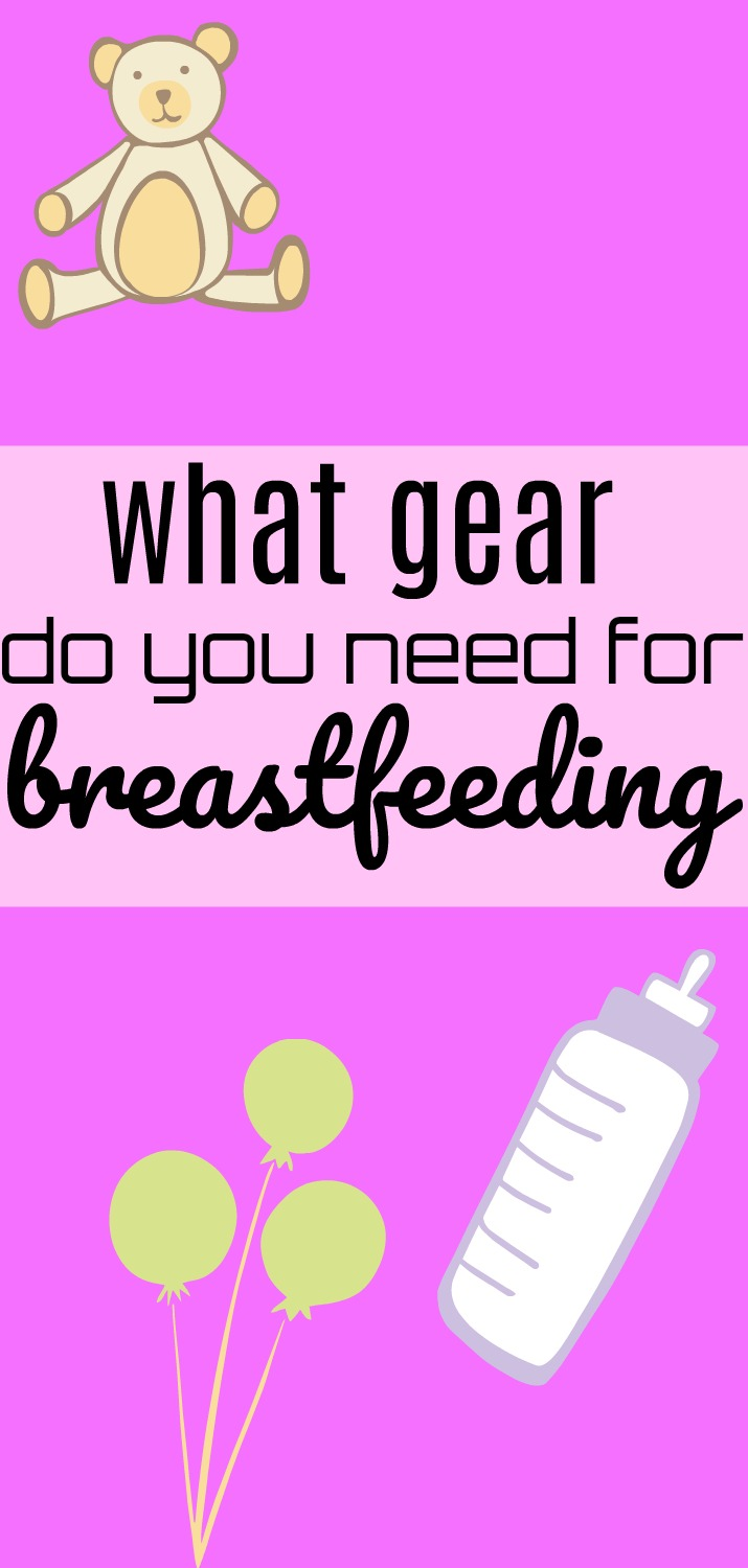 What gear do you need for breastfeeding? A dietitian shares about breastfeeding essentials to make the transition easier.   What do you need for breastfeeding? by Stacey Mattinson Nutrition