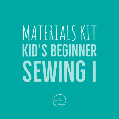Materials Kit | Kid's Beginner Sewing I | Stacey Sansom Designs