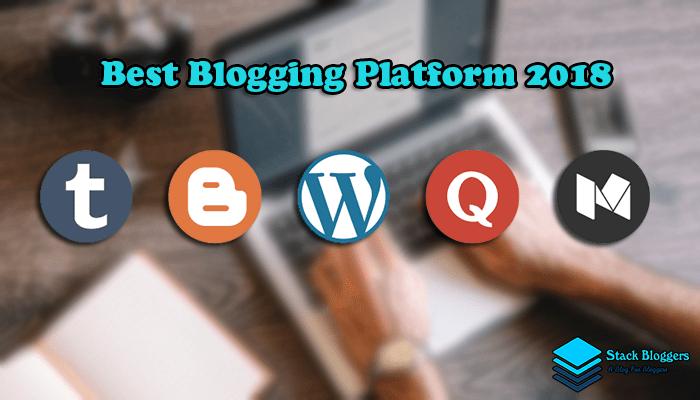 Best Blogging Platform 2018