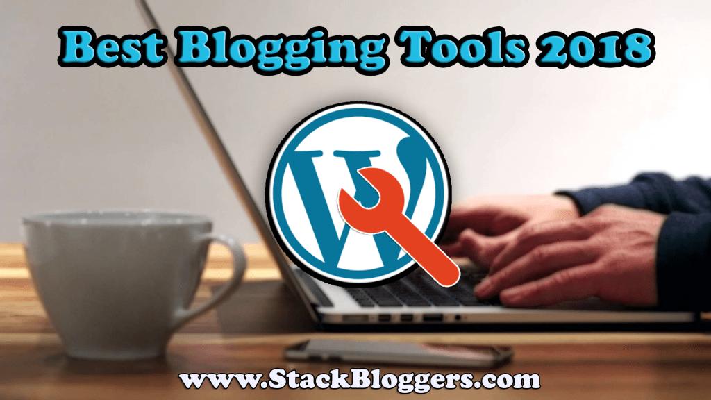 Best Blogging Tools For 2018 – Rank #1 On Google