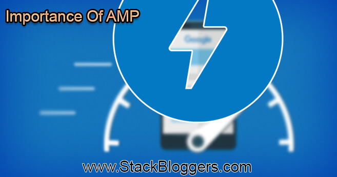 Importance Of AMP In Your Blog