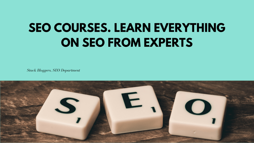 SEO COURSES. Learn everything on SEO from Experts