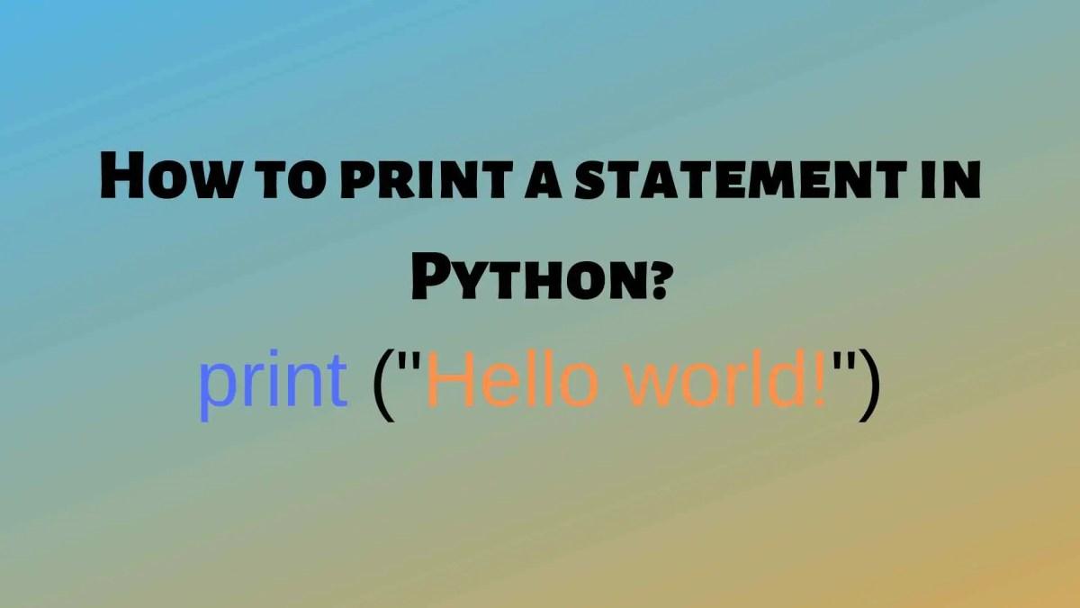 Python print statement   Python multiline comment in Python 3
