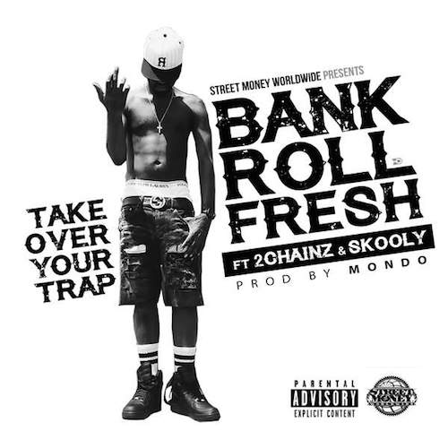 id47657652_bankroll-fresh-take-over-your-trap-remix