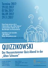 """Plakat zur Quizreihe """"Quizzikowski"""" in der """"Alten Scheune"""" in Heusenstamm mit den Terminen 29.03.2017, 07.06.2017, 06.09.2017 und 29.11.2017 - jeweils um 20:00 Uhr"""