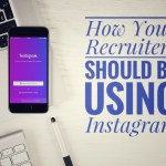 How Your Recruiters Should Be Using Instagram