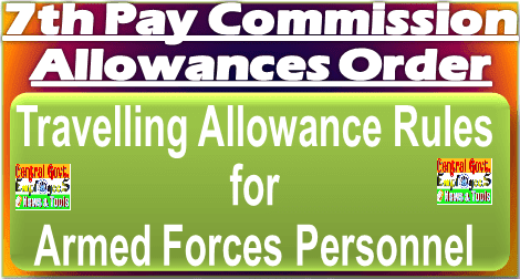 7th-cpc-travelling-allowance-rules-defence-personnel