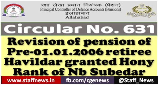 PCDA Circular No.631 – Revision of pension of Pre-01.01.2006 retiree Havildar granted Hony Rank of Nb Subedar