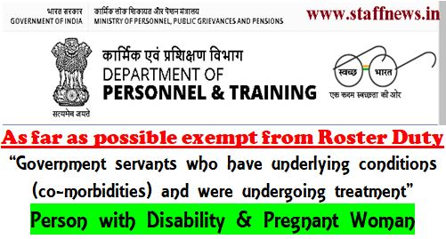 Exemption from Lockdown Roster Duty to underlying condition (co-morbidities) Govt. Servant, PwD & Pregnant Women: DoPT's Instructions