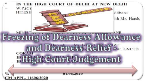 Freezing of DA and DR w.e.f. 01.01.2020 – Delhi High Court dismissed the plea filed against the Govt. Order