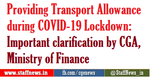 Providing Transport Allowance during COVID-19 Lockdown: Important clarification by CGA, Ministry of Finance