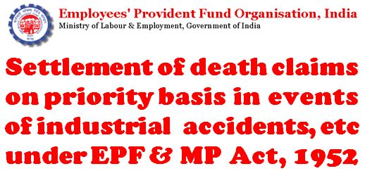 Settlement of death claims on priority basis in events of industrial accidents, etc.: EPFO