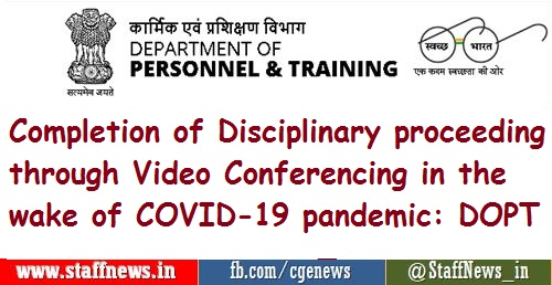 Completion of Disciplinary proceeding through Video Conferencing in the wake of COVID-19 pandemic