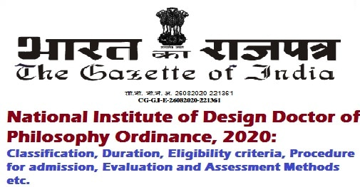 National Institute of Design Doctor of Philosophy Ordinance, 2020: Classification, Duration, Eligibility criteria, Procedure for admission, Evaluation and Assessment Methods etc.