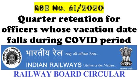 Quarter retention for officers whose vacation date falls during COVID period: Railway Board Order RBE No. 61/2020