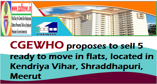 CGEWHO proposes to sell 5 ready to move in flats, located in Kendriya Vihar, Shraddhapuri, Meerut