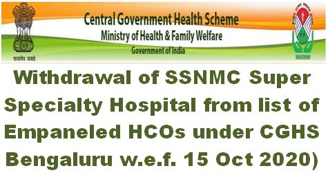 List of Empaneled HCOs under CGHS Bengaluru: Withdrawal of SSNMC Super Specialty Hospital w.e.f. 15-10-2020