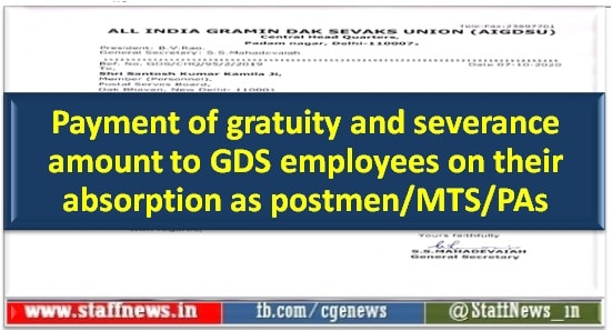 Payment of gratuity and severance amount to GDS employees on their absorption as postmen/MTS/PAs