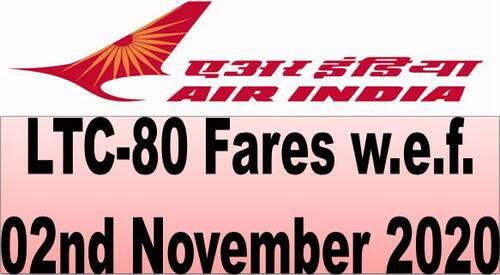 Air India LTC-80 Fares w.e.f. 02nd November 2020
