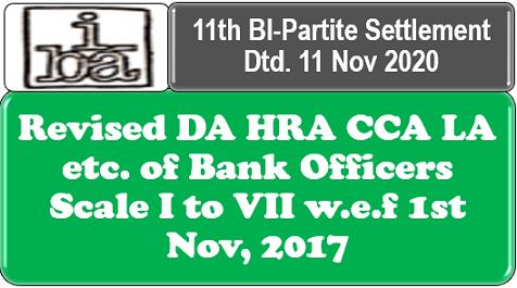 Revised DA HRA CCA LA etc. of Bank Officers Scale I to VII w.e.f 1st Nov, 2017: 11th BI-Partite Settlement Dtd. 11 Nov 2020