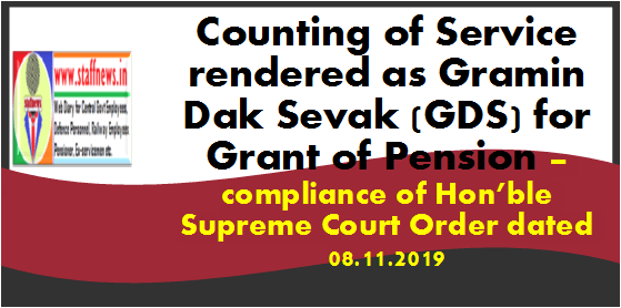 Counting of Service rendered as Gramin Dak Sevak (GDS) for Grant of Pension – compliance of Hon'ble Supreme Court Order dated 08.11.2019