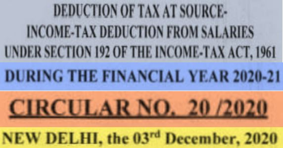 TDS and Tax on SalarySection 192 FY 2020-21 AY 2021-22 – Income Tax Circular No. 20/2020