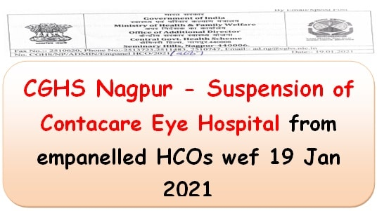 CGHS Nagpur – Suspension of Contacare Eye Hospital from empanelled HCOs wef 19 Jan 2021
