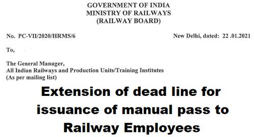 Extension of dead line for issuance of manual pass to Railway Employees till 28.02.2021: Railway Board