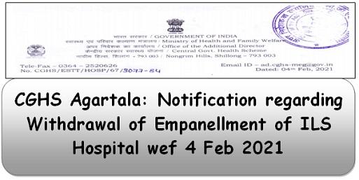 CGHS Agartala: Notification regarding Withdrawal of Empanellment of ILS Hospital wef 4 Feb 2021