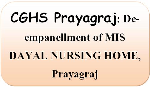 cghs-prayagraj-de-empanellment-of-mis-dayal-nursing-home-prayagraj