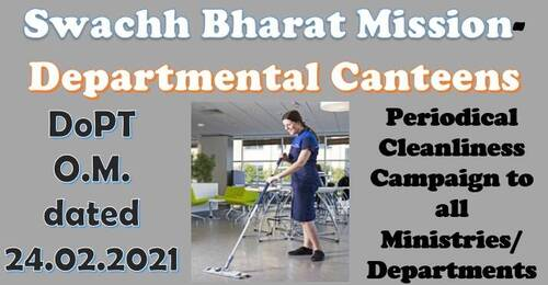 Swachh Bharat Mission-Departmental Canteens: DoPT Order for Periodical Cleanliness Campaign to all Ministries/Departments