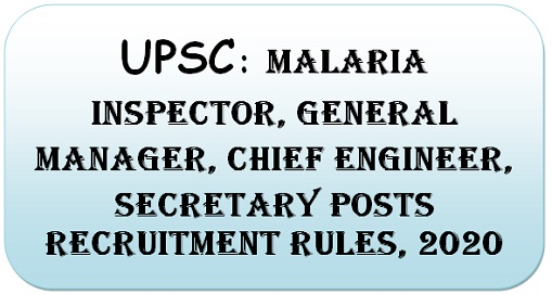 upsc-malaria-inspector-general-manager-chief-engineer-secretary-posts-recruitment-rules-2020