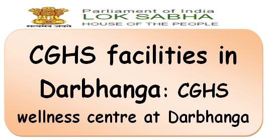CGHS facilities in Darbhanga: CGHS wellness centre at Darbhanga