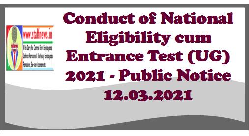 Conduct of National Eligibility cum Entrance Test (UG) 2021 – Public Notice 12.03.2021
