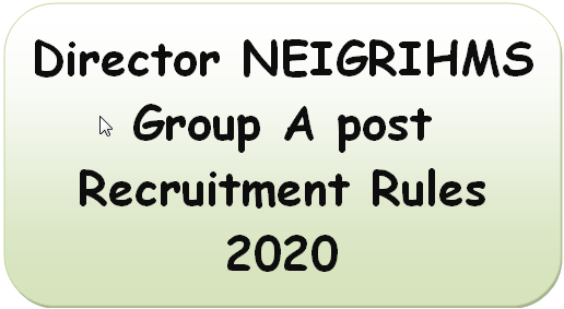 Director NEIGRIHMS Group A post Recruitment Rules 2020
