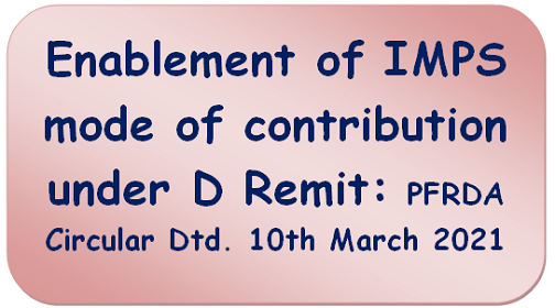 Enablement of IMPS mode of contribution under D Remit: PFRDA Circular Dtd. 10th March 2021