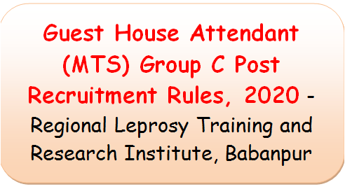 guest-house-attendant-mts-group-c-post-recruitment-rules-2020-regional-leprosy-training-and-research-institute-babanpur