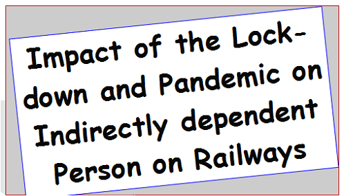 impact-of-the-lockdown-and-pandemic-on-indirectly-dependent-person-on-railways