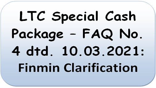 ltc-special-cash-package-faq-no-4-dtd-10-03-2021-finmin-clarification