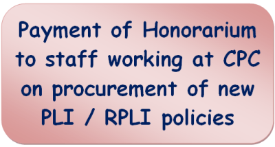 payment-of-honorarium-to-staff-working-at-cpc-on-procurement-of-new-pli-rpli-policies-dop