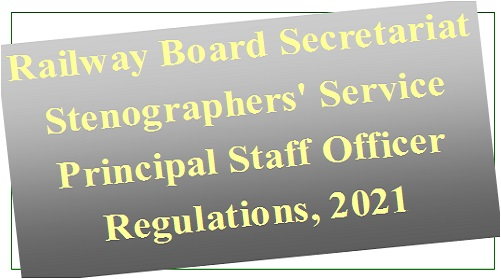 railway-board-secretariat-stenographers-service-principal-staff-officer-regulations-2021