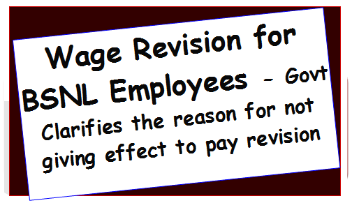 wage-revision-for-bsnl-employees-govt-clarifies