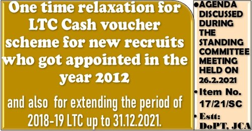 One time relaxation for LTC Cash voucher scheme for new recruits who got appointed in the year 2012
